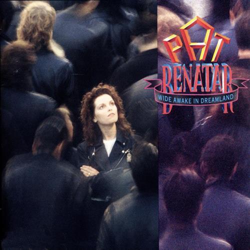 pat benatar, wide awake in dreamland, 1988