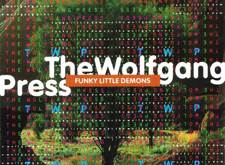 the Wolfgang Press - Funky Little Demons (1994)