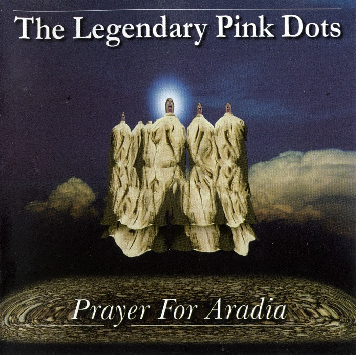 Legendary Pink Dots, Prayer for Aradia, 1985