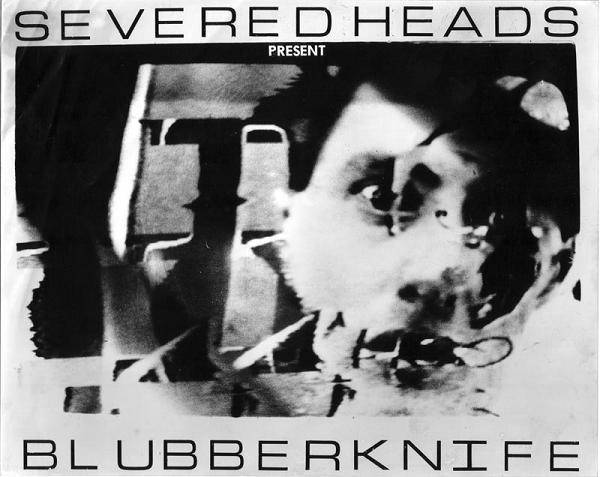 Severed Heads, Blubberknife, 1982