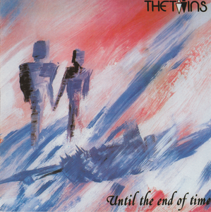 the twins, until the end of time, 1985