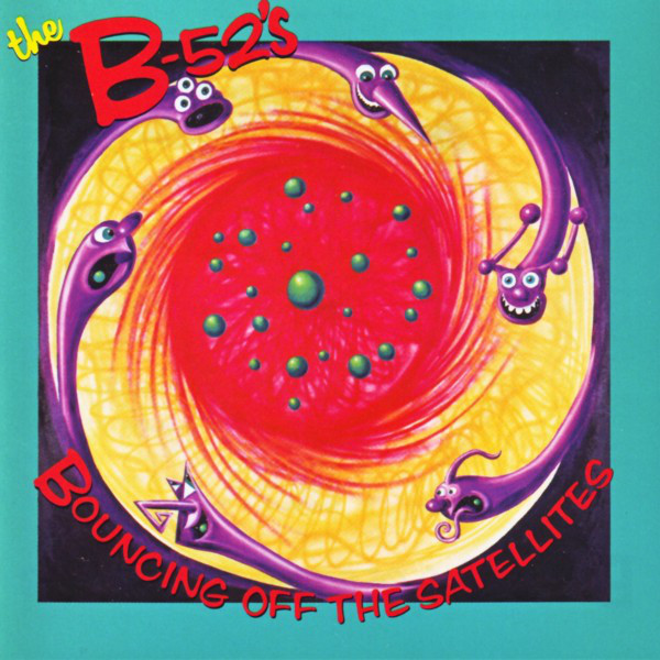 the B-52's, Bouncing Off the Satellites, 1986
