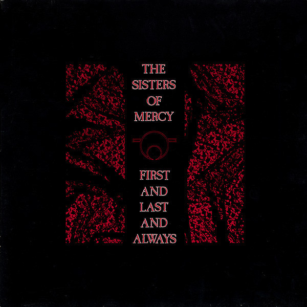the sisters of mercy, first and last and always, 1985
