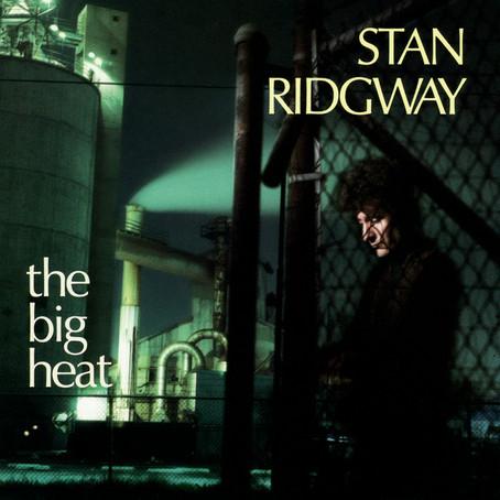 Stan Ridgway - the Big Heat (1985)