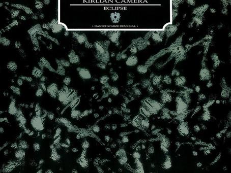 Kirlian Camera - Eclipse 'Das Schwarze Denkmal' (1988)