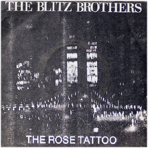 the Blitz Brothers, the Rose Tattoo 7'', 1980