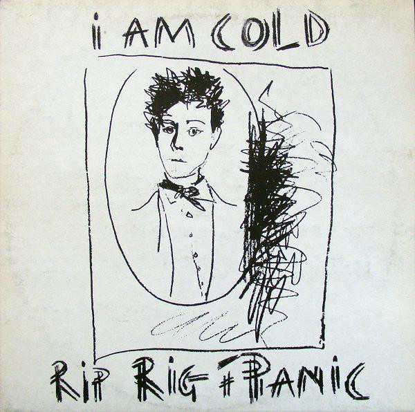rip rig and panic, i am cold, 1982