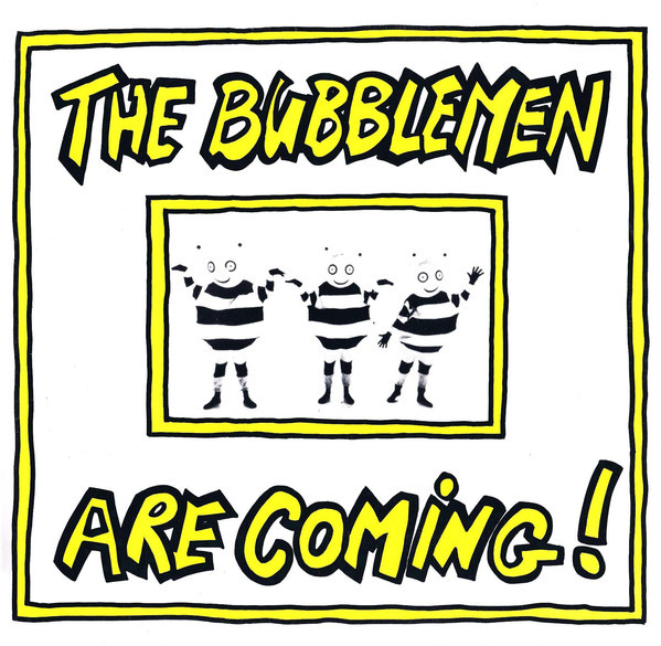 the bubblemen, are coming, 1988