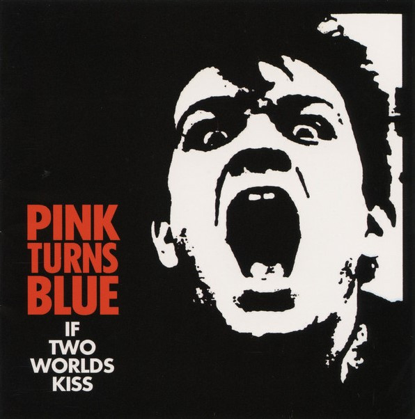 Pink Turns Blue, If Two Worlds Kiss, 1987