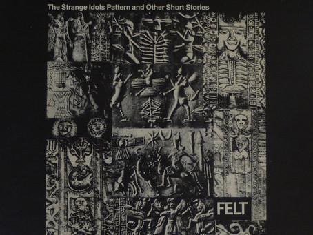 Felt - The Strange Idols Pattern ... (1984)