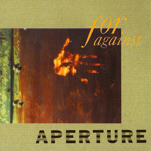 for against, aperture, 1993