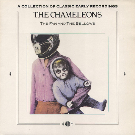 the Chameleons - the Fan and the Bellows (1986)