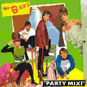 the B-52's, Party Mix!, 1981