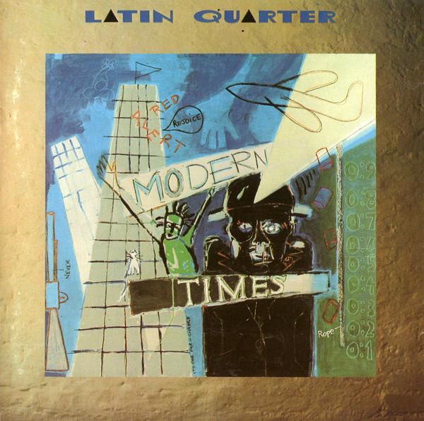 latin quarter, modern times, 1985
