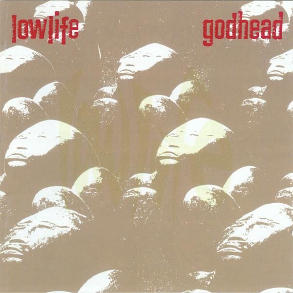 Lowlife, Godhead, 1989