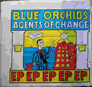 Blue Orchids, Agents of Change, EP, 1982