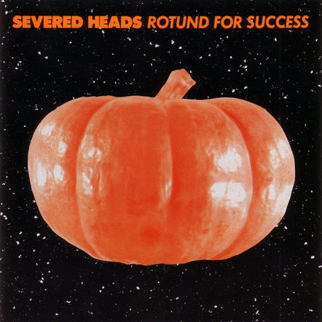 Severed Heads - Rotund for Success (1989)