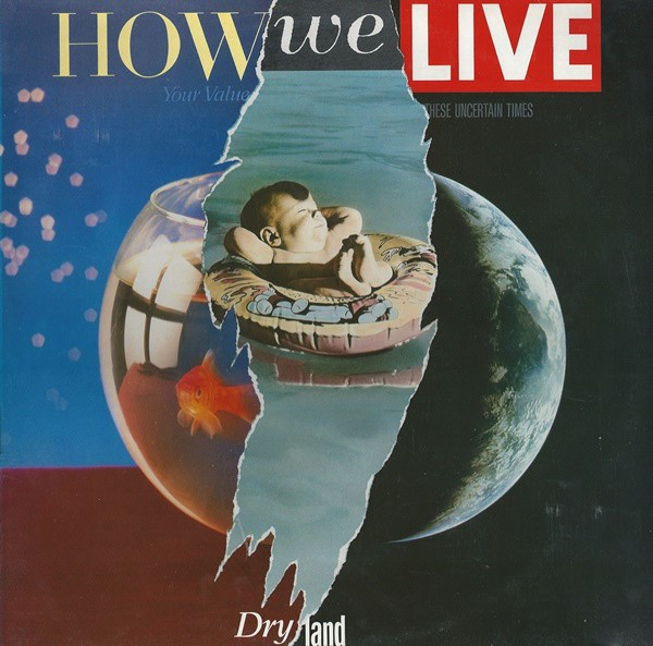 How We Live, Dry Land, 1987
