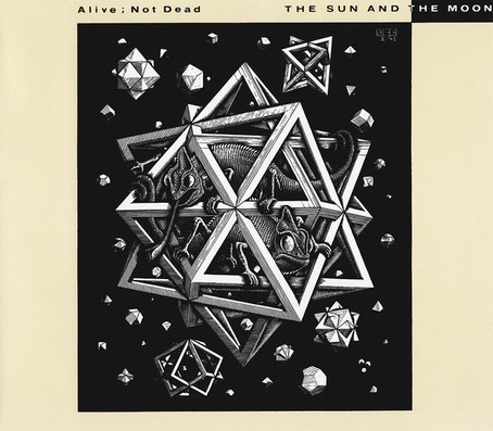 the Sun & the Moon - Alive; Not Dead EP (1988)