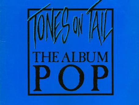 Tones on Tail - the Album Pop (1984)