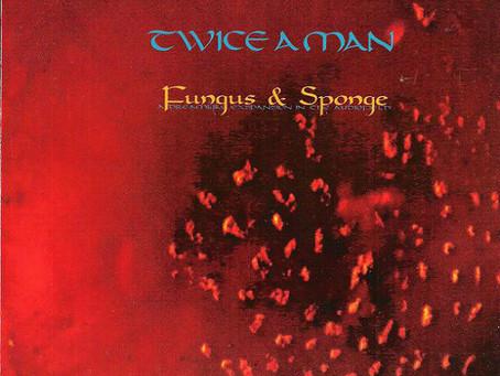 Twice A Man - Fungus & Sponge (1993)