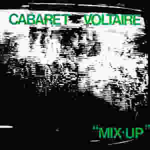 cabaret voltaire, mix-up, 1979