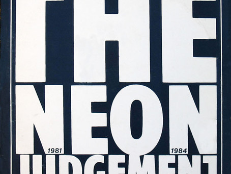 the Neon Judgement - 1981-1984 (1985)