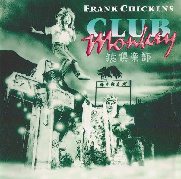 Frank Chickens, Club Monkey, 1988