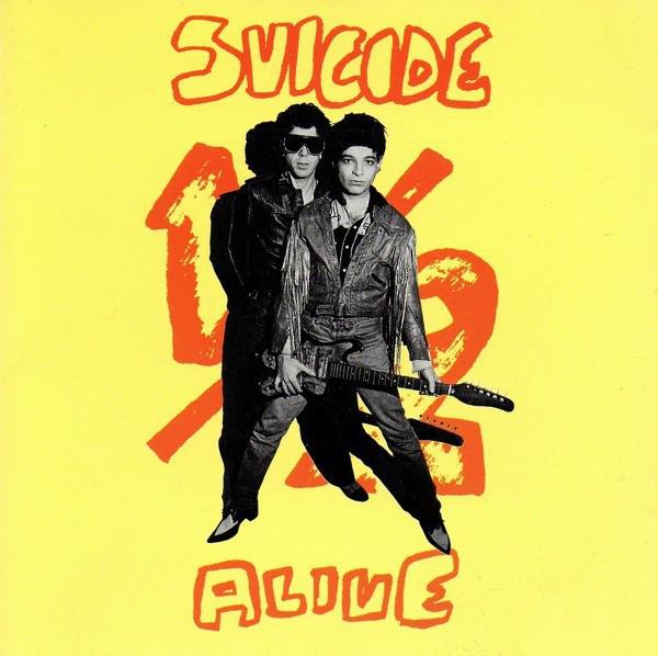 Suicide, ½ Alive, 1981