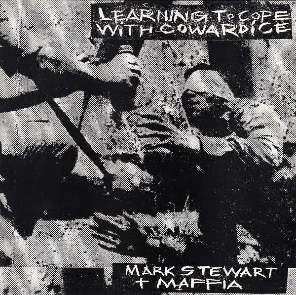 mark stewart and the maffia, learning to cope with cowardice, 1983