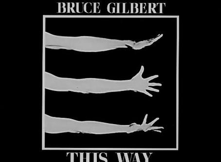 Bruce Gilbert - This Way (1984)