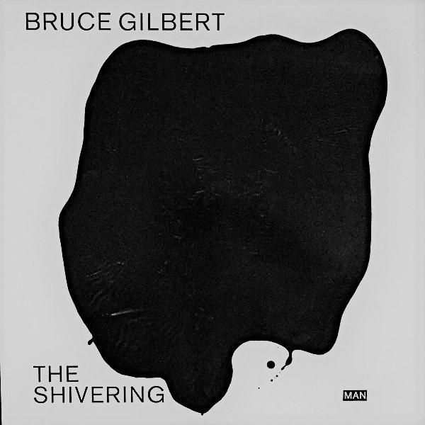 bruce gilbert, the shivering man, 1986