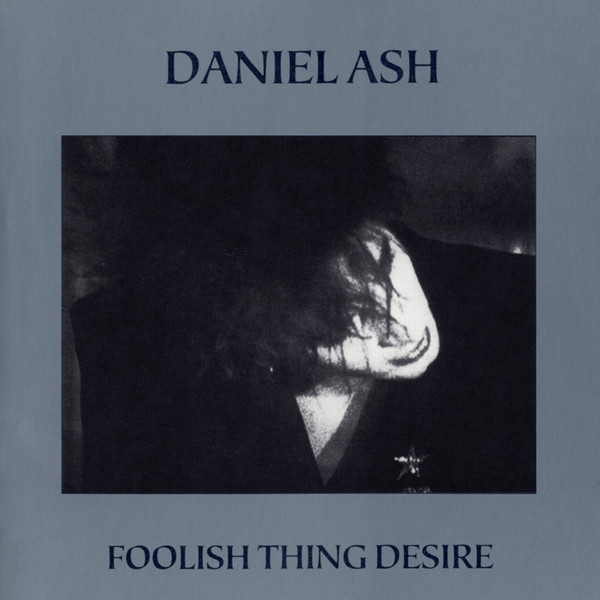 daniel ash, foolish thing desire, 1992