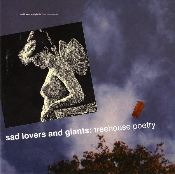 Sad Lovers & Giants, Treehouse Poetry, 1991