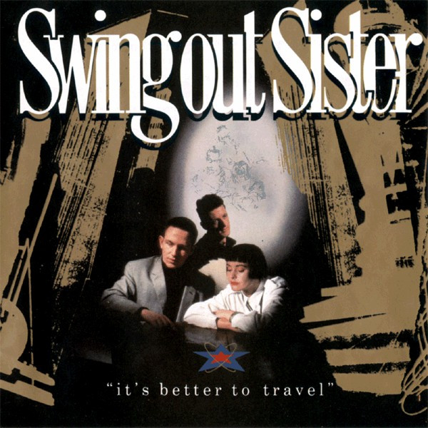 Swing out Sister, It's Better to Travel, 1987