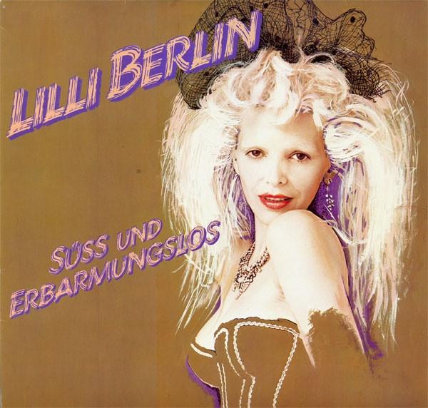Lilli Berlin, Süss und Erbarmungslos, 1982