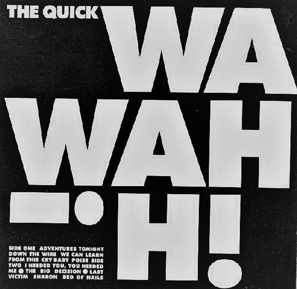 the Quick, Wah! Wah!, 1986
