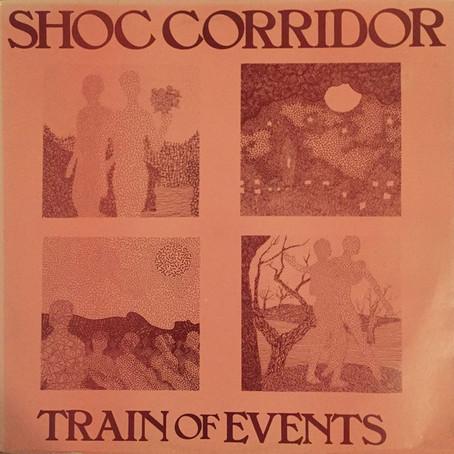 Shoc Corridor - Train of Events (1984)