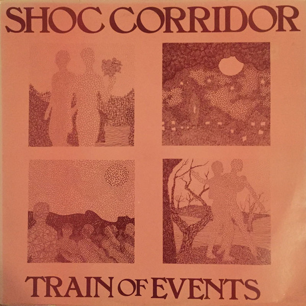 Shoc Corridor, Train of Events, 1984