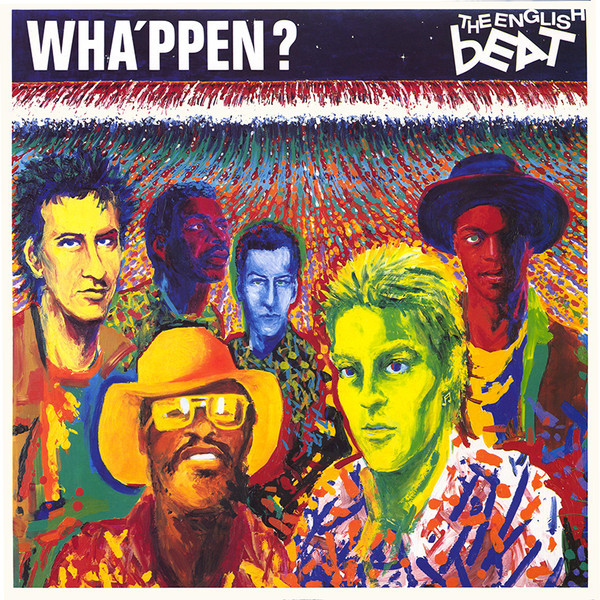the (English) Beat, Wha'ppen?, 1981
