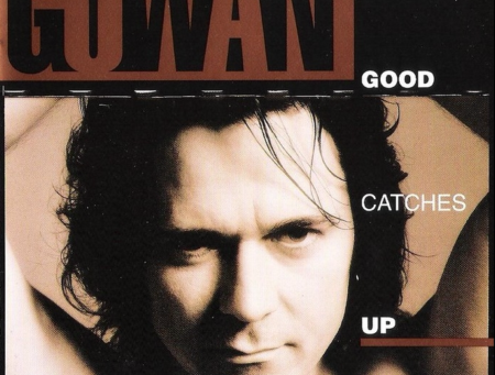 Lawrence Gowan - the Good Catches up (1995)