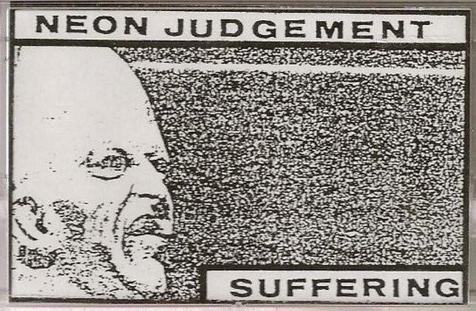Neon Judgement, Suffering, 1981