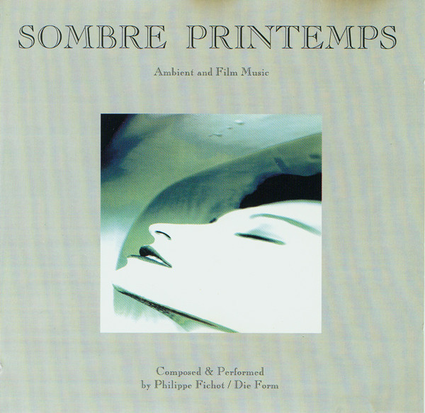 Sombre Printemps, Ambient and Film Music, 1991