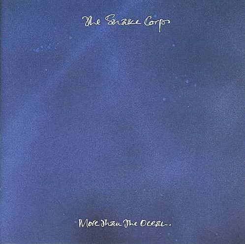 the Snake Corps, More Than the Ocean, 1990
