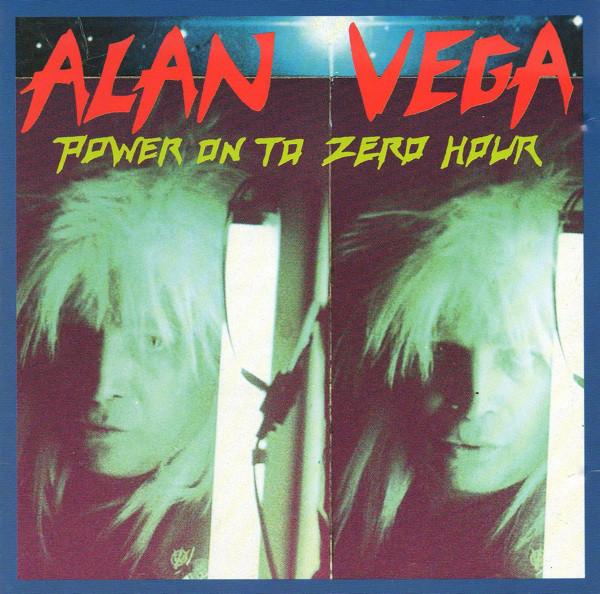 Alan Vega, Power on to Zero Hour, 1991