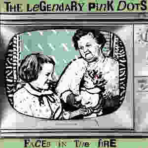 Legendary Pink Dots, Faces in the Fire, 1984