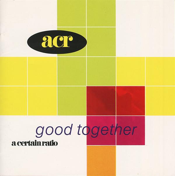 A Certain Ratio, Good Together, 1989