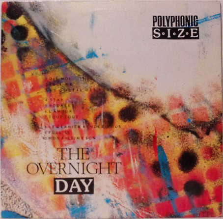 Polyphonic Size - the Overnight Day (1988)