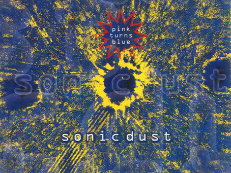Pink Turns Blue – Sonic Dust (1992)