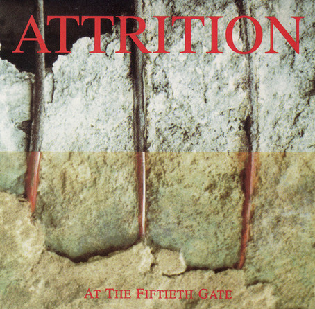 Attrition - at the Fiftieth Gate (1988)